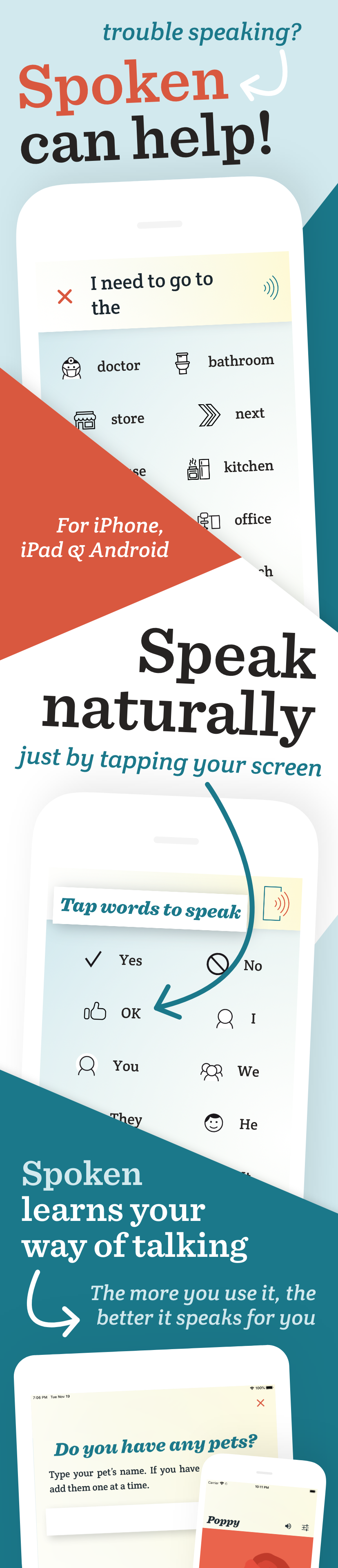 Trouble speaking? Spoken can help! Speak naturally! Just by tapping your screen.Spoken learns your way of talking.